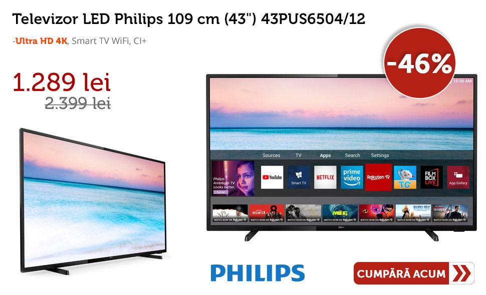 Oferta-Televizor-LED-Philips-109-cm-43PUS6504/12-Ultra-HD-4K-Smart-TV-WiFi-Cel-mai-mic-pret